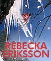 Se upp för: Rebecka Eriksson