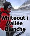 Whiteout i Vallée Blanche