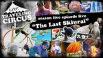 LINE Traveling Circus 5.5 – The Last Skiurai