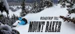 Mount Baker – West coast is the best coast