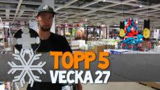 Topp 5: Vecka 27