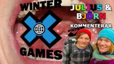 Julius & Björn kommenterar X-Games