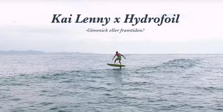 Kai Lenny vänder upp och ner på surfvärlden med sin hydrofoil-bräda