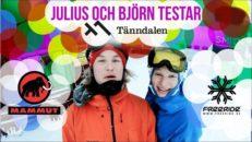Julius & Björn testar Tänndalen