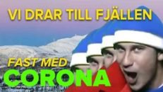 """""""Vi drar till fjällen fast med Corona"""""""