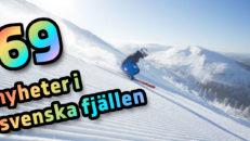 69 nyheter i våra svenska skidorter