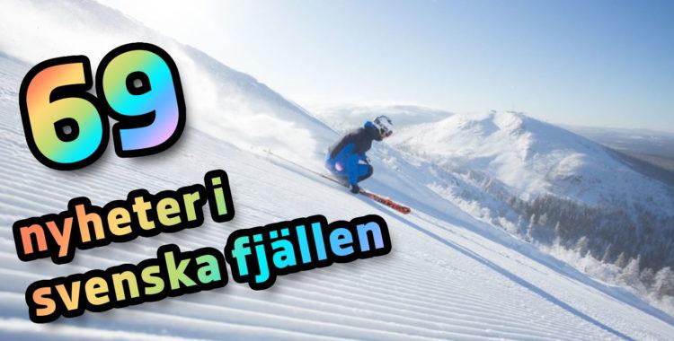 Vilka nyheter har våra svenska skidorter till vintern?