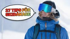 27 Life hacks för skidåkare